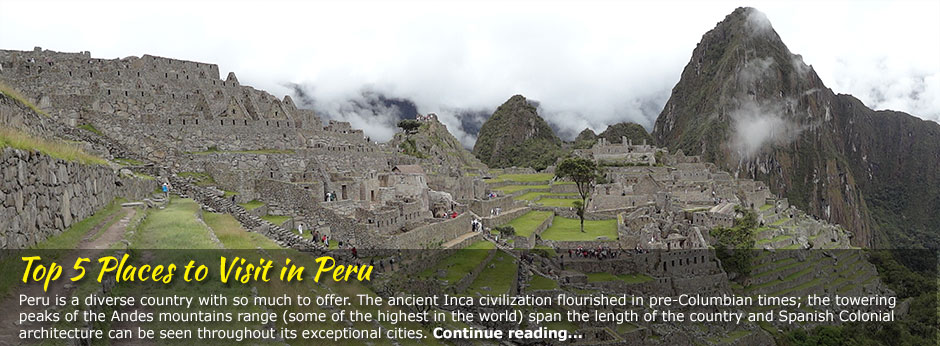 Top 5 Places to Visit in Peru